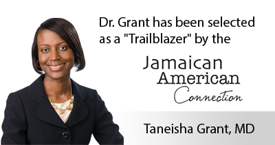 "Dr. Taneisha Grant has been selected as a ""Trailblazer"" by the Jamaican American Connection of New Haven"